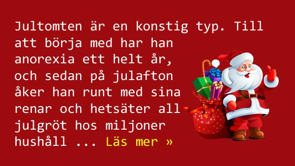Visst är jultomten en konstig typ - här är några exempel